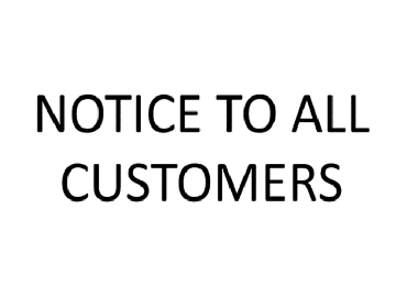 Notice to all customers